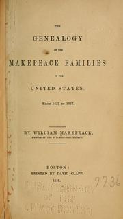 Cover of: The genealogy of the Makepeace families in the United States | William Makepeace