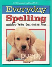 Cover of: Everyday Spelling Scott Foresman-Addison Wesley everyday spelling | James W Beers