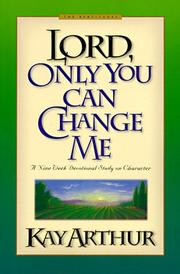 Cover of: Lord, Only You Can Change Me: A Devotional Study on Growing in Character from the Beatitudes