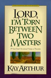Cover of: Lord, I'm torn between two masters: a devotional study on genuine faith from the Sermon on the mount