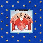 Cover of: Sing me to sleep