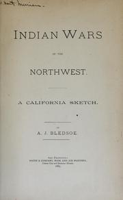 Indian wars of the Northwest by A. J. Bledsoe