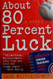 Cover of: About 80 percent luck | Gene Wojciechowski