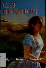 Cover of: Cat running | Zilpha Keatley Snyder