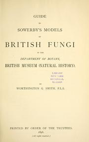 Cover of: Guide to Sowerby's models of British fungi in the Department of Botany, British Museum (Natural History)