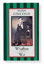 Cover of: Abraham Lincoln, wisdom and wit