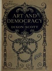 Cover of: Art and democracy | Dixon Scott