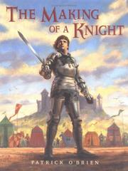 Cover of: The making of a knight | Patrick O'Brien