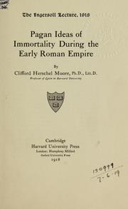 Cover of: Pagan ideas of immortality during the early Roman empire | Clifford Herschel Moore