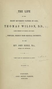 Cover of: The life of the right reverend father in God, Thomas Wilson, D.D., lord bishop of Sodor and Man