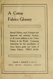 Cover of: A cotton fabrics glossary | Bennett, Frank P., & Co