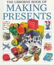 Cover of: The Usborne Book of Making Presents (How to Make Series) | Ray Gibson