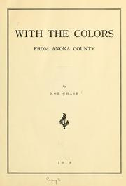 Cover of: With the colors from Anoka County | Roe Chase