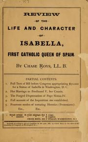 Cover of: Review the life and character of Isabella, first Catholic queen of Spain | Chase Roys
