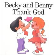 Cover of: Becky & Benny Thank God | Howard Bogot