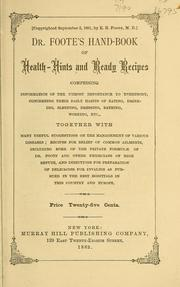 Cover of: Dr. Foote's hand-book of health-hints and ready recipes
