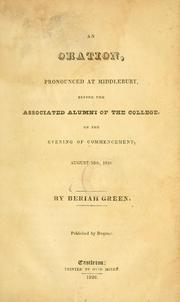 Cover of: An oration, pronounced at Middlebury, before the associated alumni of the college, on the evening of commencement, August 16th, 1826