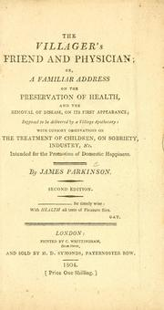 Cover of: The villager's friend and physician, or, A familiar address on the preservation of health, and the removal of disease, on its first appearance
