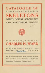 Cover of: Catalogue of human and comparative skeletons, osteological specialties, and anatomical models | Charles H. Ward