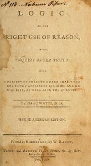 Cover of: Logic, or, The right use of reason in the inquiry after truth