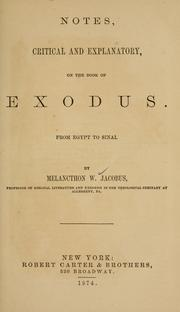 Cover of: Notes, critical and explanatory, on the book of Exodus | Melancthon W. Jacobus