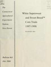 Cover of: White Supersweet and Sweet Breed corn trials, 1997-1998 | David E. Hill