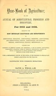 Cover of: The year-book of agriculture, or, The annual for agricultural progress and discovery for 1855 and 1856 | David Ames Wells