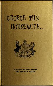 Cover of: George, the housewife | George Leonard Herter