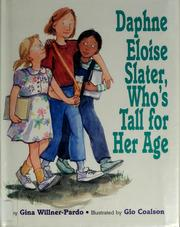 Cover of: Daphne Eloise Slater, who's tall for her age