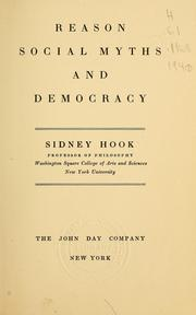 Reason, social myths and democracy by Sidney Hook