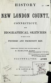 Cover of: History of New London county, Connecticut | D. Hamilton Hurd