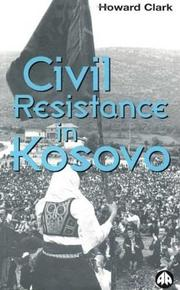 Cover of: Civil resistance in Kosovo