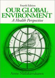 Cover of: Our global environment | Anne Nadakavukaren