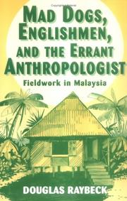 Cover of: Mad dogs, Englishmen, and the errant anthropologist