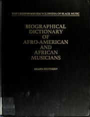 Biographical dictionary of Afro-American and African musicians by Eileen Southern