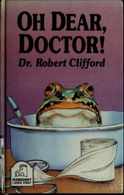 Cover of: Oh dear, Doctor! | Robert Clifford