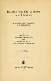 Cover of: Teaching the use of books and libraries | May Ingles
