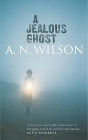 Cover of: A Jealous Ghost | A.N. Wilson
