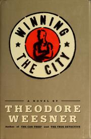 Cover of: Winning the city | Theodore Weesner