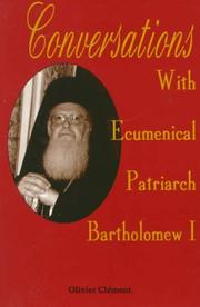 Cover of: Conversations with Ecumenical Patriarch Bartholomew I