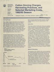 Cover of: Cotton ginning charges, harvesting practices, and selected marketing costs, 1992/93 season