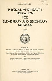Cover of: Physical and health education for elementary and secondary schools, 1940 | North Carolina. Dept. of Public Instruction