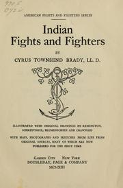 Indian fights and fighters by Brady, Cyrus Townsend