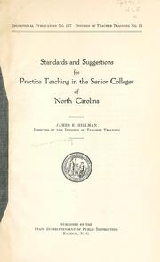 Cover of: Standards and suggestions for practice teaching in the senior colleges of North Carolina | Hillman, James E.
