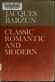Cover of: Classic, romantic, and modern