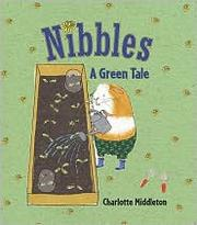 Cover of: Nibbles: a green tale
