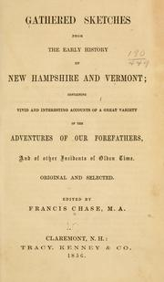 Cover of: Gathered sketches from the early history of New Hampshire and Vermont