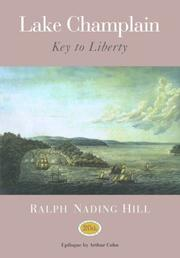 Cover of: Lake Champlain, key to liberty | Ralph Nading Hill