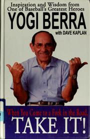 Cover of: When you come to a fork in the road, take it! | Yogi Berra