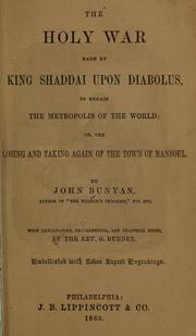 Cover of: The holy war made by King Shaddai upon Diabolus, to regain the metropolis of the world | John Bunyan